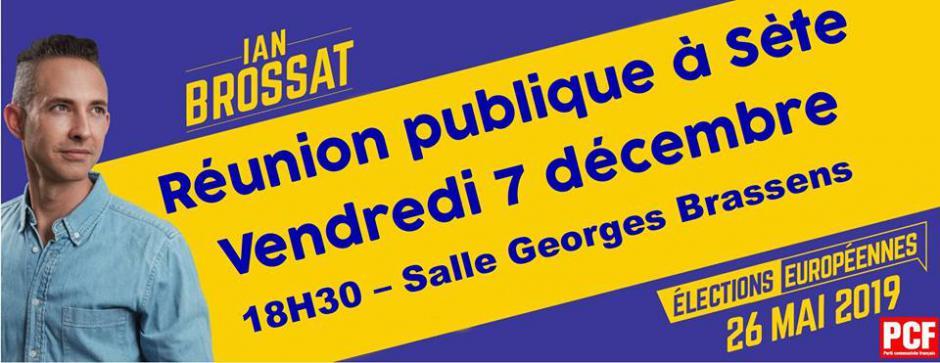 Sète - Salle Georges Brassens : meeting avec Ian BROSSAT, chef de file des communistes aux élections européennes de mai 2019.
