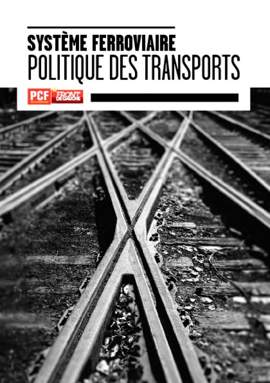 Système ferroviaire, politique des transports : Un changement de cap s'impose !